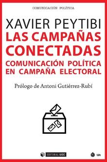 LAS CAMPAÑAS CONECTADAS. COMUNICACIÓN POLÍTICA EN CAMPAÑA ELECTORAL