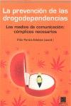 LA PREVENCIÓN DE LAS DROGODEPENDENCIAS. LOS MEDIOS DE COMUNICACIÓN: CÓMPLICES NECESARIOS
