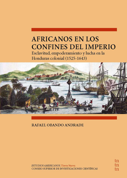 AFRICANOS EN LOS CONFINES DEL IMPERIO : ESCLAVITUD, EMPODERAMIENTO Y LUCHA EN LA