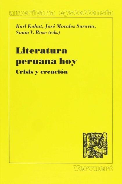 LITERATURA PERUANA HOY : CRISIS Y CREACIÓN