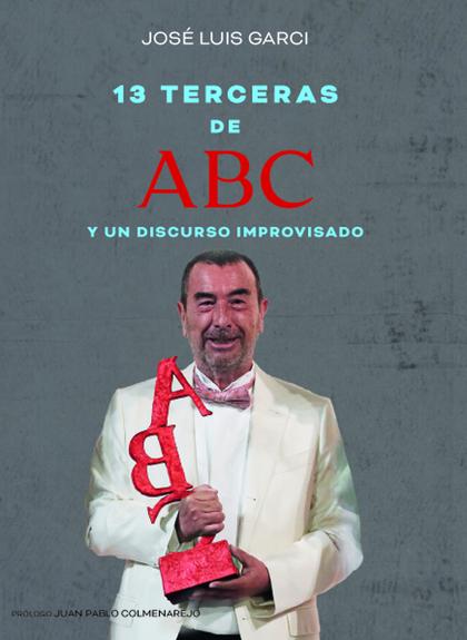 TRECE TERCERAS DE ABC Y UN DISCURSO IMPROVISADO.
