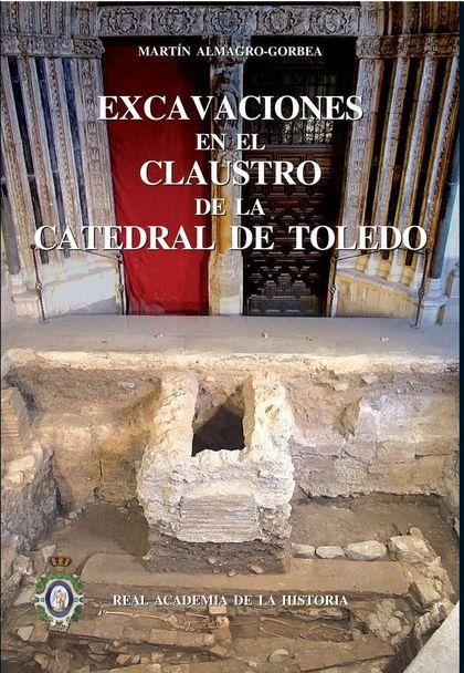 EXCAVACIONES EN EL CLAUSTRO DE LA CATEDRAL DE TOLEDO