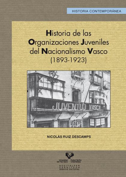 HISTORIA DE LAS ORGANIZACIONES JUVENILES DEL NACIONALISMO VASCO, 1893-1923