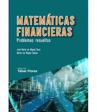 MATEMÁTICAS FINANCIERAS. PROBLEMAS RESUELTOS