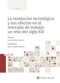 LA REVOLUCIÓN TECNOLÓGICA Y SUS EFECTOS EN EL MERCADO DE TRABAJO: UN RETO DEL SI.