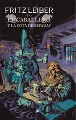 FAFHRD Y EL RATONERO GRIS 7 CABALLERO Y LA SOTA DE ESPADAS
