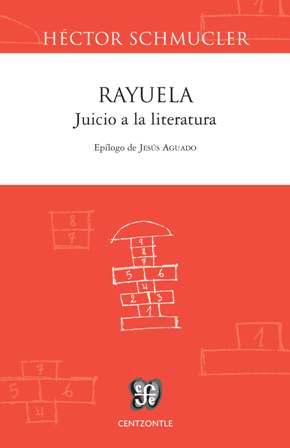 RAYUELA : JUICIO A LA LITERATURA