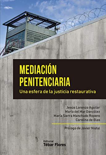 MEDIACIÓN PENITENCIARIA. UNA ESFERA DE LA JUSTICIA RESTAURATIVA