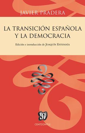 LA TRANSICIÓN ESPAÑOLA Y LA DEMOCRACIA