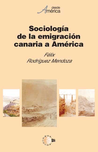 SOCIOLOGÍA DE LA EMIGRACIÓN CANARIA A AMÉRICA : UN ESTUDIO DEL FENÓMENO MIGRATORIO EN LA COMARC