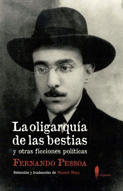 LA OLIGARQUÍA DE LAS BESTIAS Y OTRAS FICCIONES POLÍTICAS