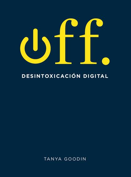 OFF. DESINTOXICACIÓN DIGITAL