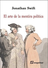 EL ARTE DE LA MENTIRA POLÍTICA.