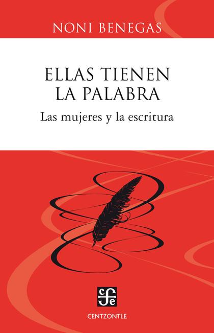 ELLAS TIENEN LA PALABRA. LAS MUJERES Y LA ESCRITURA
