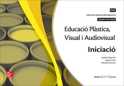 EDUCACIO PLASTICA. VISUAL I AUDIOVISUAL. INITCIACIO. QAUDERN..