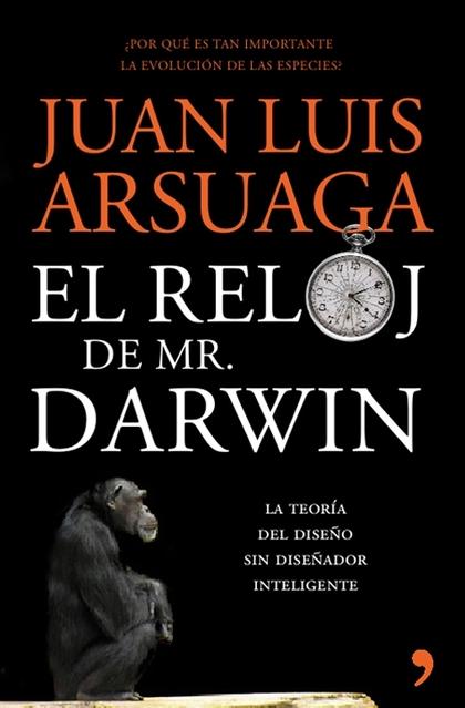 EL RELOJ DE MR. DARWIN. ¿PORQUÉ ES TAN IMPORTANTE LA TEORÍA DE LA EVOLUCIÓN DE LAS ESPECIES?. J