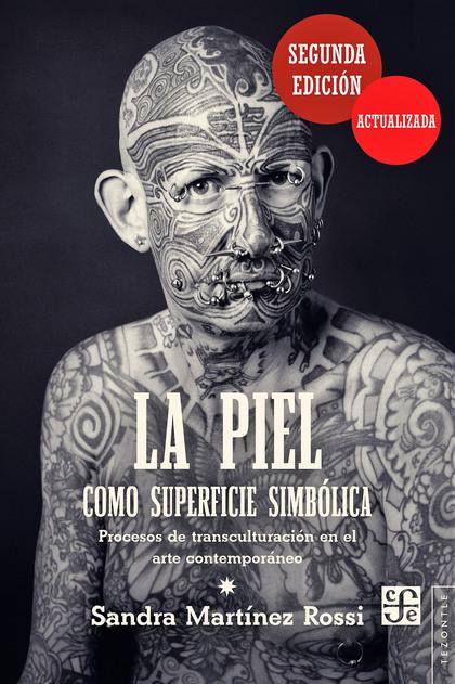 LA PIEL COMO SUPERFICIE SIMBÓLICA. PROCESOS DE TRANSCULTURACIÓN EN EL ARTE CONTEMPORÁNEO