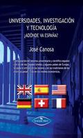UNIVERSIDAD, INVESTIGACIÓN, TECNOLOGÍA : A DÓNDE VA ESPAÑA