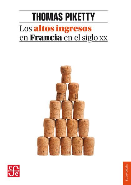 LOS ALTOS INGRESOS EN FRANCIA EN EL SIGLO XX. DESIGUALDADES Y REDISTRIBUCIONES, 1901-1998