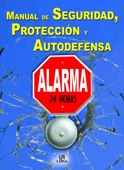 MANUAL DE SEGURIDAD, PROTECCIÓN Y AUTODEFENSA
