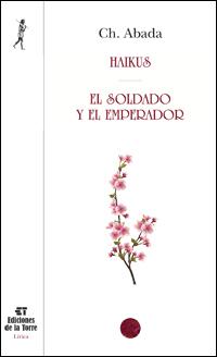 NMI17. HAIKUS - EL SOLDADO Y EL EMPERADOR (POESIA)