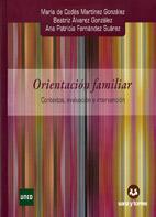 ORIENTACIÓN FAMILIAR : CONTEXTOS, EVALUACIÓN E INTERVENCIÓN