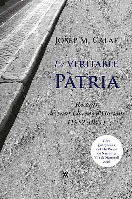 LA VERITABLE PÀTRIA. RECORDS DE SANT LLORENÇ D´HORTONS (1952-1961)