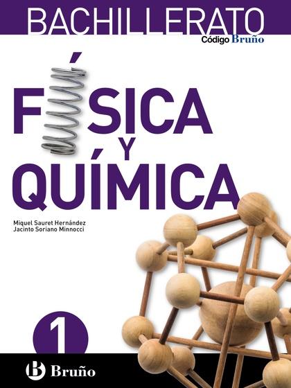 CÓDIGO BRUÑO, FÍSICA Y QUÍMICA, 1 BACHILLERATO