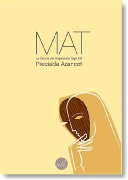 EL MAT (METAMODELO DE ANÁLISIS TRANSFORMACIONAL) : CIENCIA DEL DIRIGENTE DEL SIGLO XXI