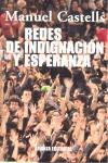 REDES DE INDIGNACIÓN Y ESPERANZA : LOS MOVIMIENTOS SOCIALES EN LA ERA DE INTERNET