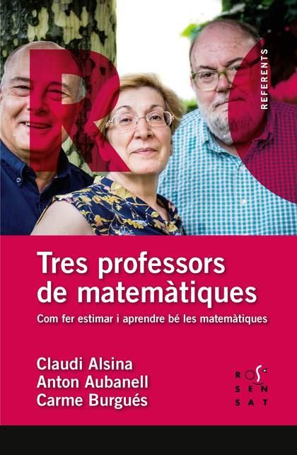 TRES PROFESSORS DE MATEMÀTIQUES.