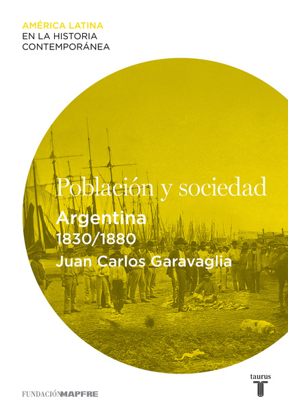 POBLACIÓN Y SOCIEDAD. ARGENTINA (1830-1880).