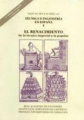 TÉCNICA E INGENIERIA EN ESPAÑA : EL RENACIMIENTO : CELEBRADAS EN ZARAGOZA DEL 1 AL 3 DE DICIEMB