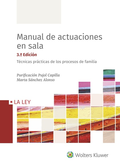 MANUAL DE ACTUACIONES EN SALA. TÉCNICAS PRÁCTICAS DE LOS PROCESOS DE FAMILIA (3..