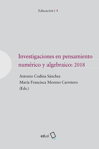 INVESTIGACIONES EN PENSAMIENTO NUMÉRICO Y ALGEBRÁICO: 2018