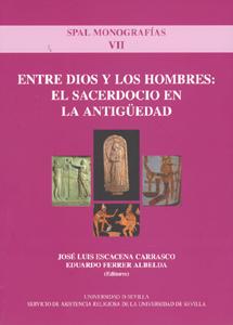 ENTRE DIOS Y LOS HOMBRES : EL SACERDOCIO EN LA ANTIGÜEDAD