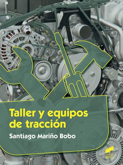 TALLER Y EQUIPOS DE TRACCIÓN.