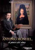 ANTONIO MONTIEL PINTOR DEL ALMA.