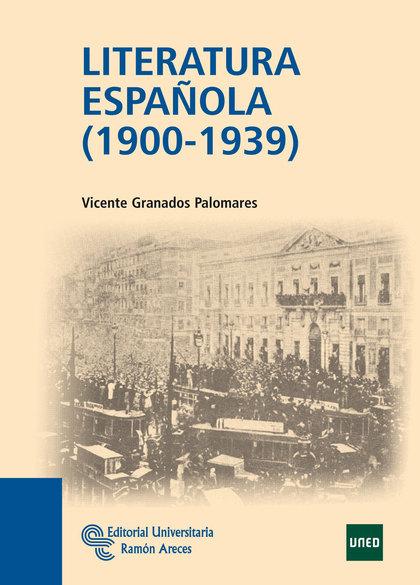 LITERATURA ESPAÑOLA, 1900-1939