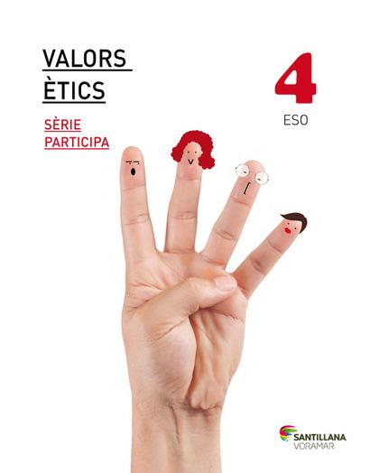 VALORS ETICS SERIE PARTICIPA 4 ESO