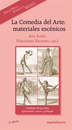 LA COMEDIA DEL ARTE: MATERIALES ESCÉNICOS : ANTOLOGÍA DE GUIONES, REPE