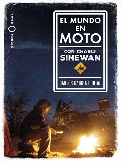 EL MUNDO EN MOTO CON CHARLY SINEWAN.