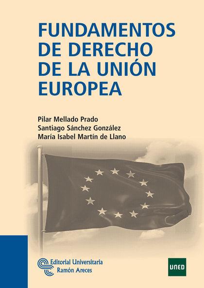 FUNDAMENTOS DE DERECHO DE LA UNIÓN EUROPEA