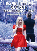 DARK LITTLE SECRET:TRANSFORMACIÓN