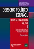 DERECHO POLÍTICO ESPAÑOL. SEGÚN LA CONSTITUCIÓN DE 1978. TOMO II: DERECHOS FUNDAMENTALES Y ÓRGA