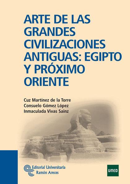 ARTE DE LAS GRANDES CIVILIZACIONES ANTIGUAS : EGIPTO Y PRÓXIMO ORIENTE