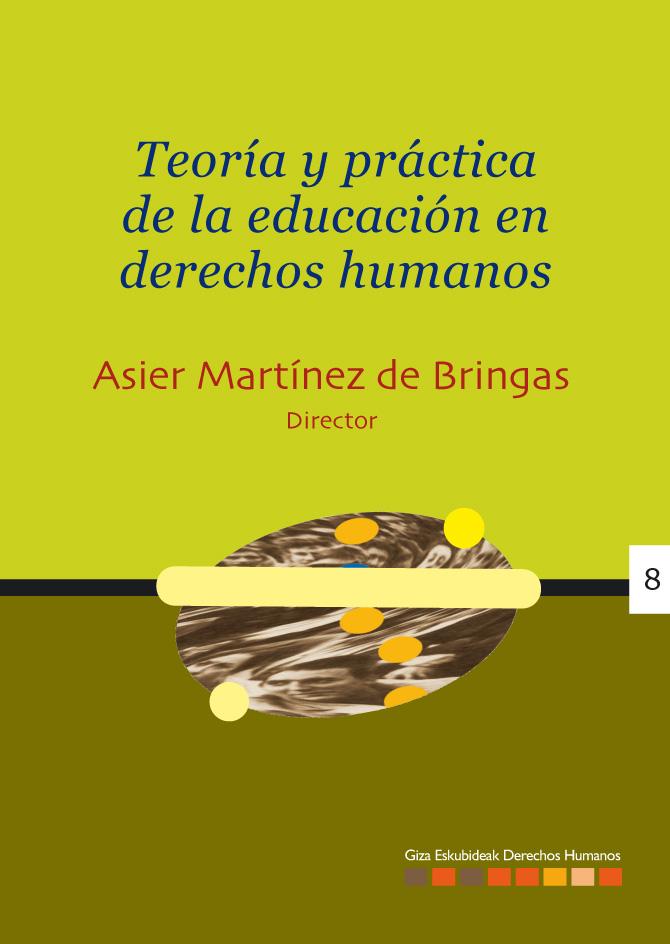 TEORÍA Y PRÁCTICA DE LA EDUCACIÓN EN DERECHOS HUMANOS = GIZA ESKUBIDEEN HEZKUNTZAREN TEORIA ETA