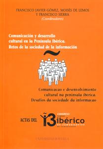 COMUNICACIÓN Y DESARROLLO CULTURAL EN LA PENÍNSULA IBÉRICA : RETOS DE LA SOCIEDAD DE LA INFORMA