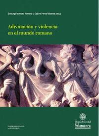 ADIVINACIÓN Y VIOLENCIA EN EL MUNDO ROMANO.