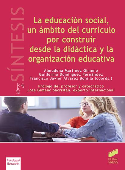 LA EDUCACIÓN SOCIAL, UN ÁMBITO DEL CURRÍCULO POR CONSTRUIR DESDE LA DIDÁCTICA Y